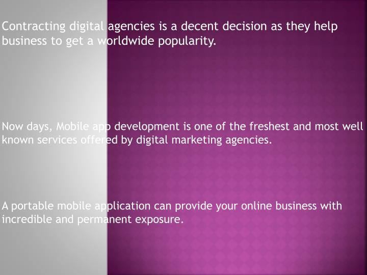 Contracting digital agencies is a decent decision as they help business to get a worldwide popularity.