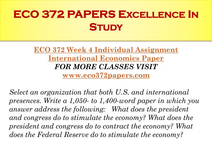 eco 372 week 1 individual paper Individual term definition paper prepare a 700 to 1 050 word in which you define the following terms nbsp gross domestic product gdp real unemployment rate inflation.