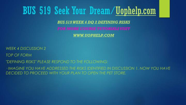 BUS 519 Seek Your Dream/