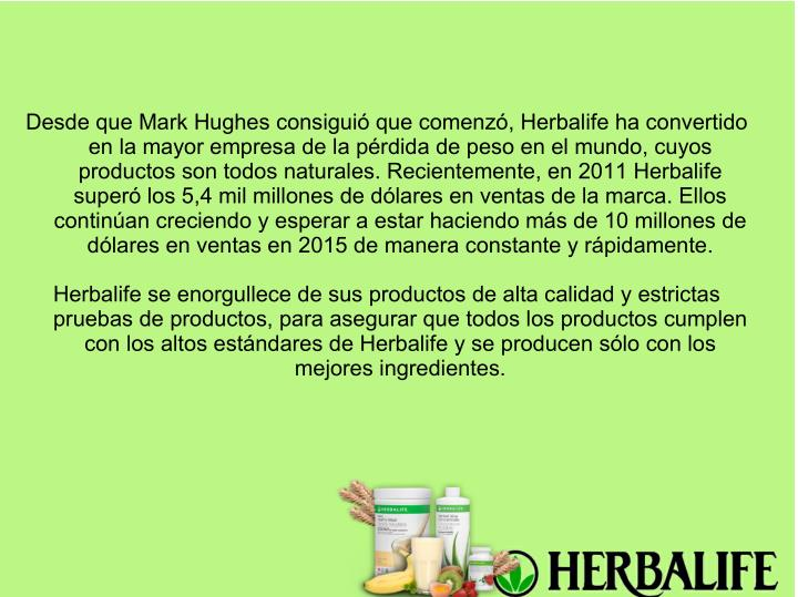 Desde que Mark Hughes consiguió que comenzó, Herbalife ha convertido