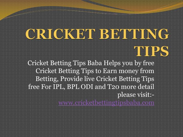 Ppt cricket betting tips free powerpoint presentation id 7399880 - Berging tips ...