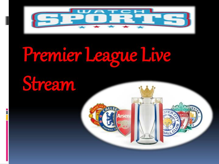 Image Result For Watch Live Premier League Soccer Free