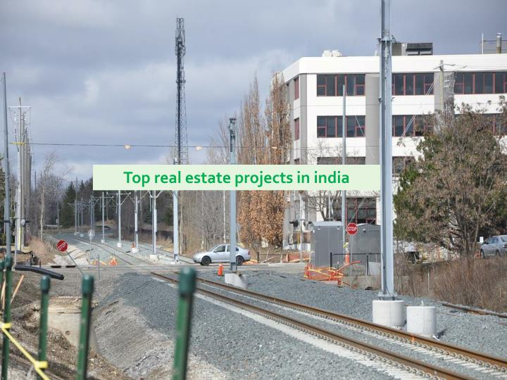 Top real estate projects in