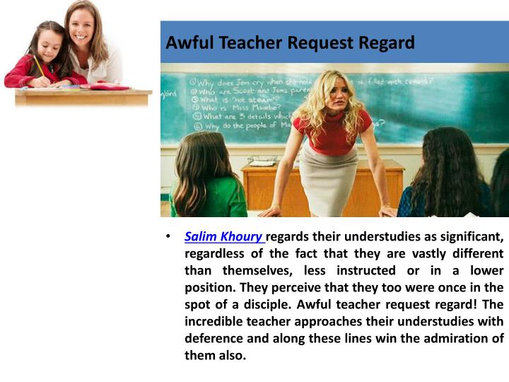 Awful Teacher Request Regard