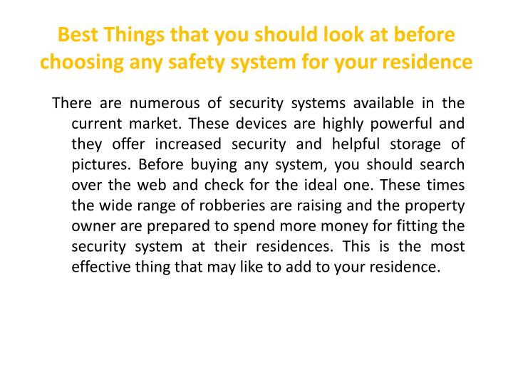 Best Things that you should look at before choosing any safety system for yourresidence