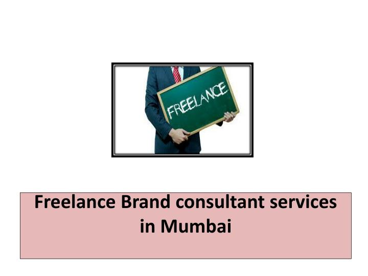 Ppt freelance brand consultant services in mumbai for Brand consultant