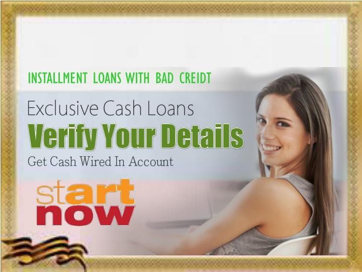 INSTALLMENT LOANS WITH BAD CREIDT