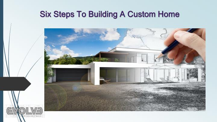 Ppt Six Steps To Building A Custom Home Powerpoint