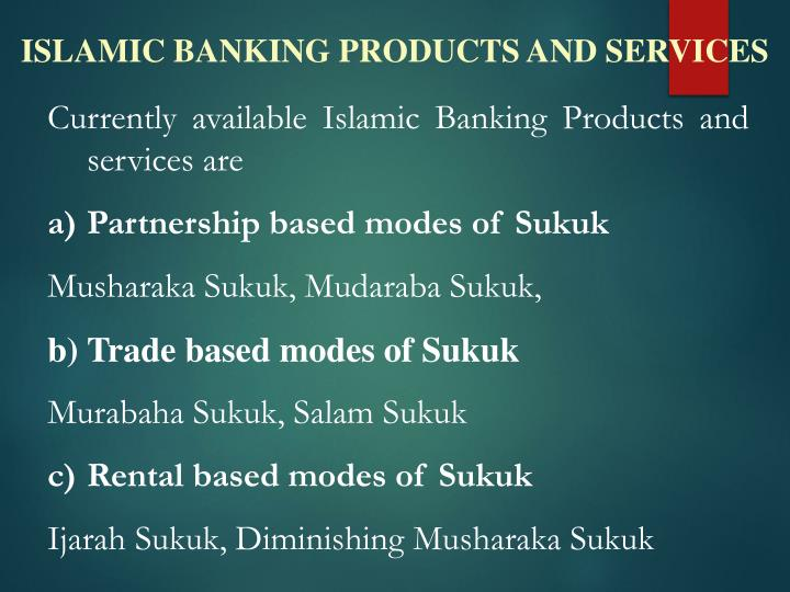 ISLAMIC BANKING PRODUCTS AND SERVICES