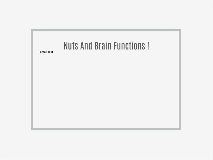 Nuts And Brain Functions !