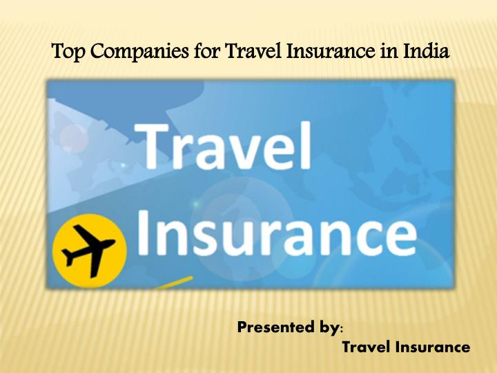 PPT - Top Companies for Travel Insurance in India ...