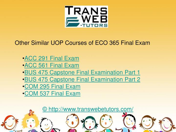 eco 365 final exam Eco 365 final exam best resources for homework and assignment help all tutorials are delivered immediately via e-mail.