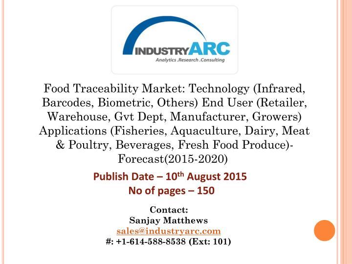 Food Traceability Market: Technology (Infrared, Barcodes, Biometric, Others) End User (Retailer, War...