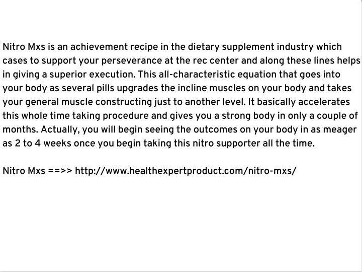 Nitro Mxs is an achievement recipe in the dietary supplement industry which