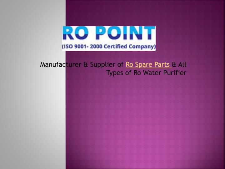 Manufacturer supplier of ro spare parts all types of ro water purifier
