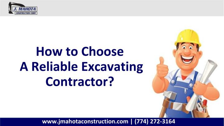 Ppt how to choose a reliable excavating contractor for How to choose a building contractor