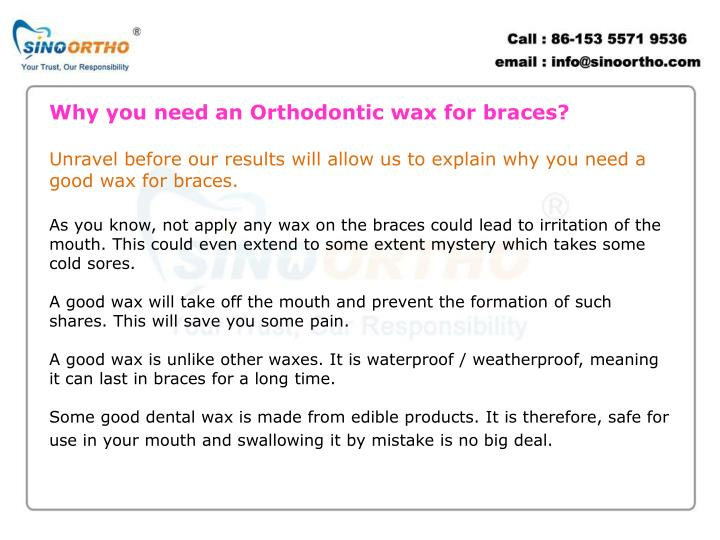 Why you need an Orthodontic wax for braces?