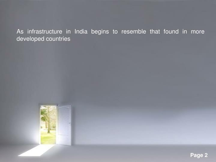 As infrastructure in India begins to resemble that found in more developed countries