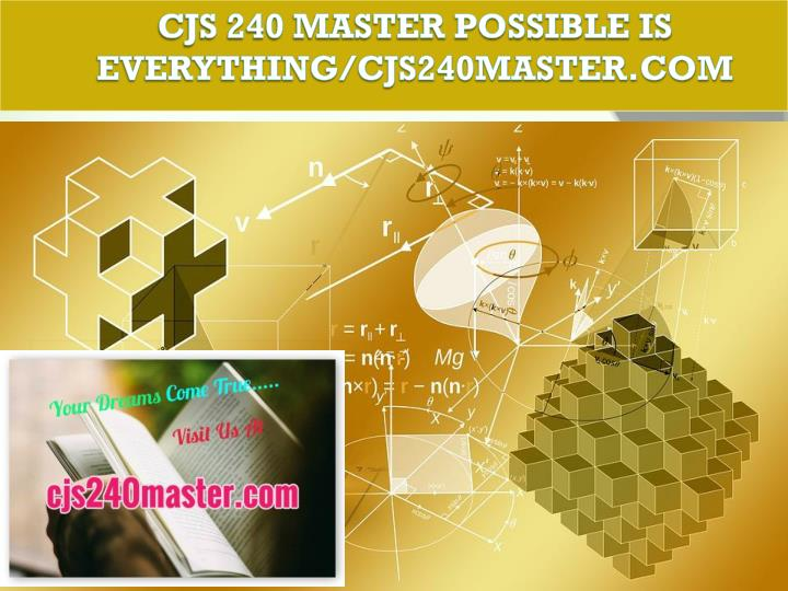 Cjs 240 master possible is everything cjs240master com