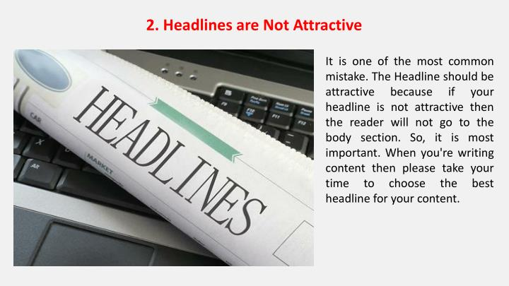 2. Headlines are Not Attractive