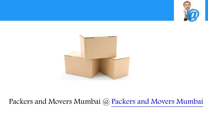 Packers and Movers Mumbai @ Packers and Movers Mumbai