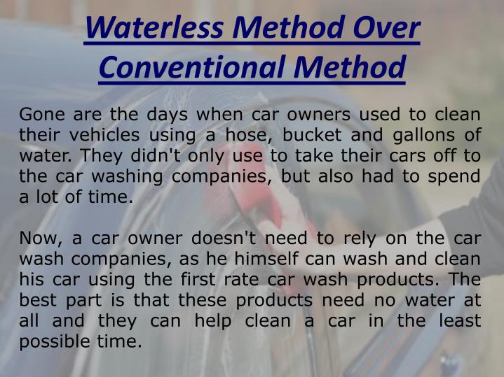 Waterless Method Over Conventional Method