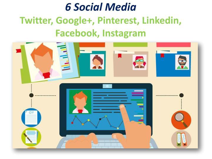 6 Social Media