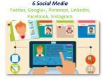 6 social media twitter google pinterest linkedin facebook instagram