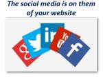 the social media is on them of your website