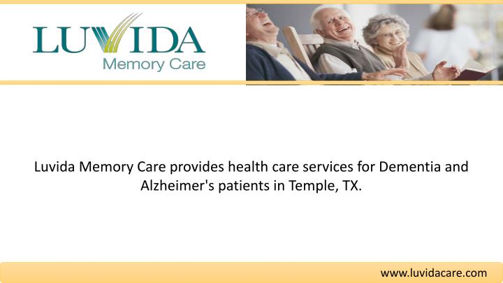 Luvida Memory Care provides health care services for Dementia and