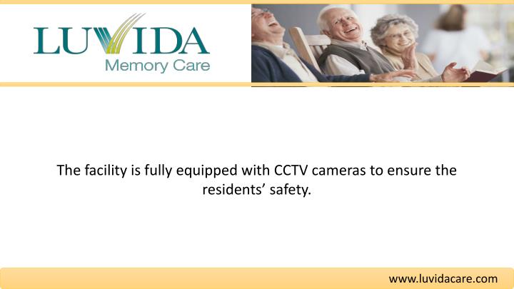 The facility is fully equipped with CCTV cameras to ensure the