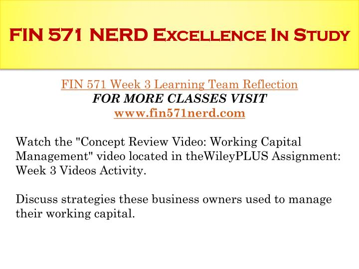 fin 571 week 3 reflection discuss strategies these business owners used to manage their working capi Study acer provides students with tutoring and help them save time, and excel in their courses students love us.