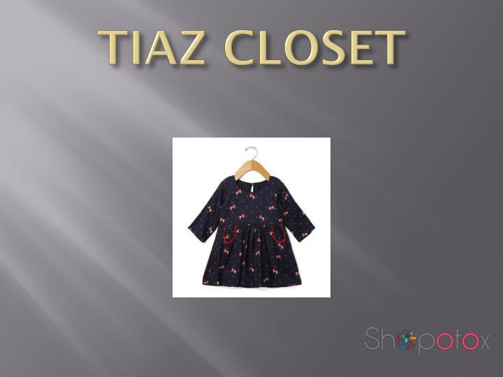 TIAZ CLOSET