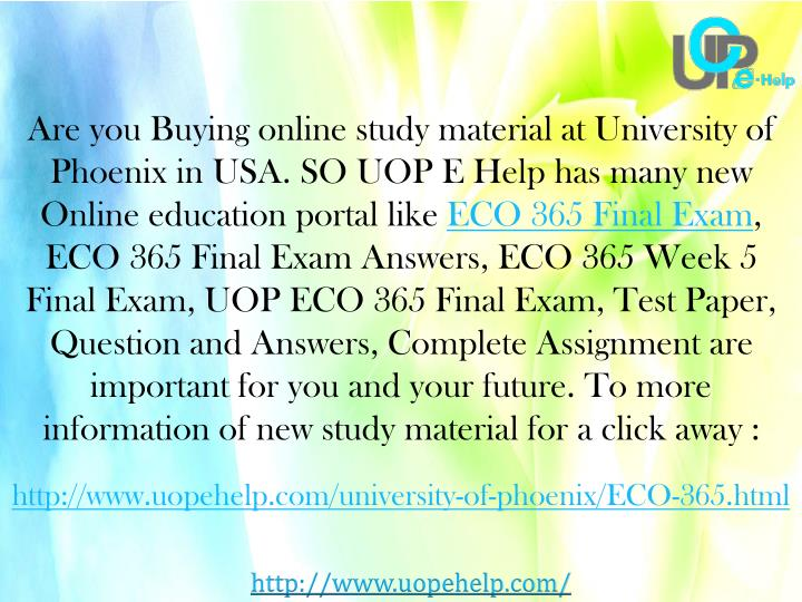 Are you Buying online study material at University of Phoenix in USA. SO UOP E Help has many new Online education portal like