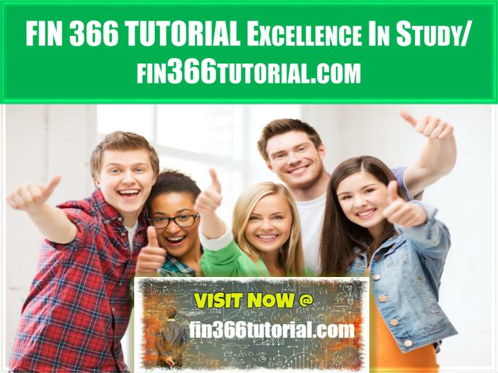 Fin 366 tutorial excellence in study fin366tutorial com