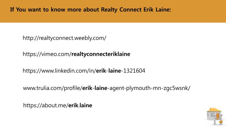 If You want to know more about Realty Connect Erik Laine: