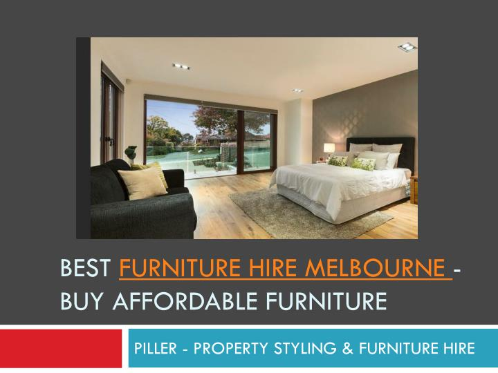 Ppt Best Furniture Hire Melbourne Piller Property Styling Powerpoint Presentation Id 7404538