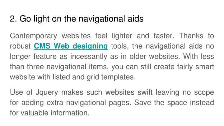 2. Go light on the navigational aids