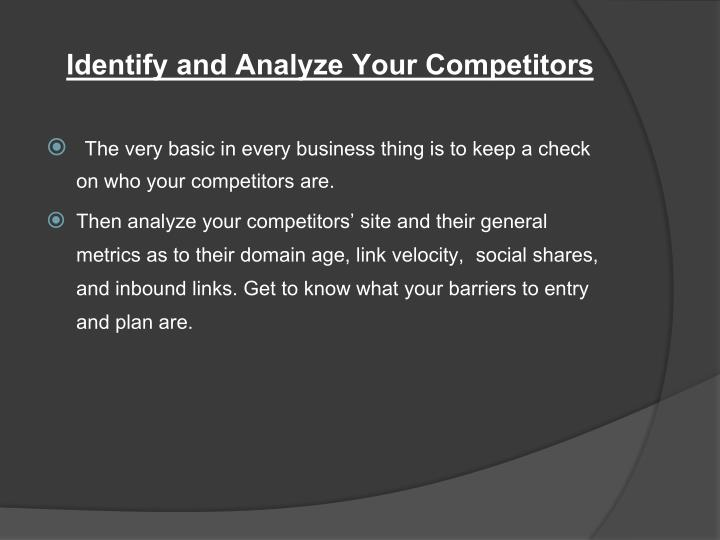 Identify and Analyze Your Competitors
