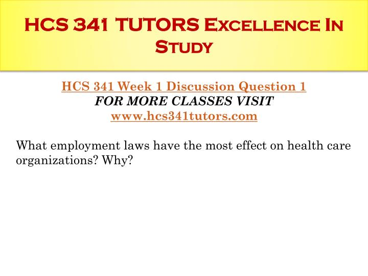 Hcs 341 tutors excellence in study1