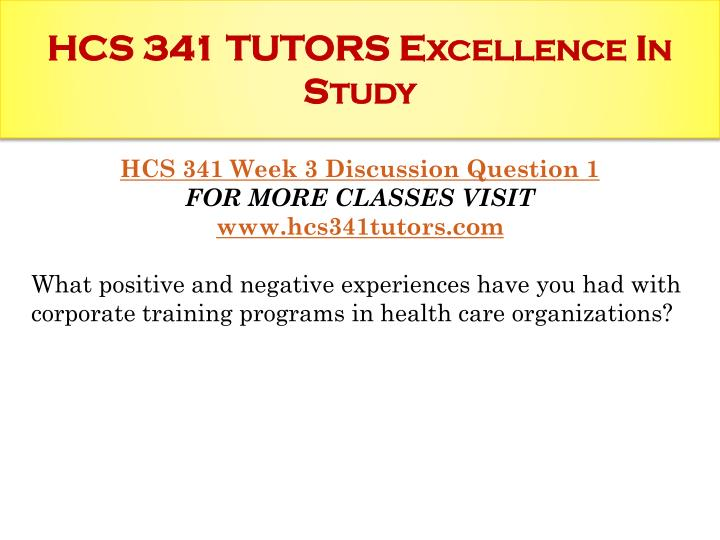 HCS 341 TUTORS Excellence In Study