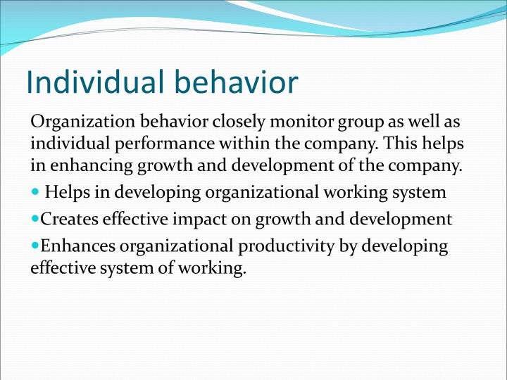 how individual differences influence behavior in organization Individual and group behavior introduction organizational behavior is the study of both group and individual performance and action within an enterprise.