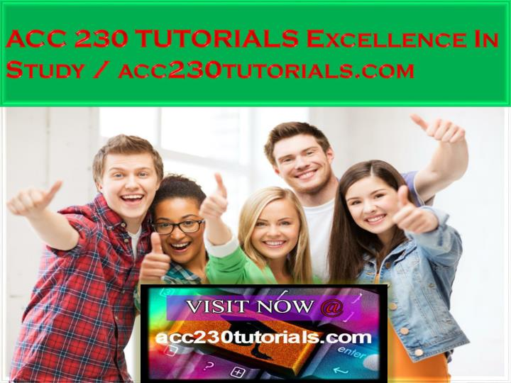 Acc 230 tutorials excellence in study acc230tutorials com