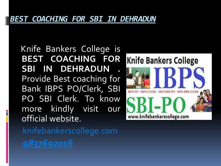 BEST COACHING FOR SBI IN DEHRADUN