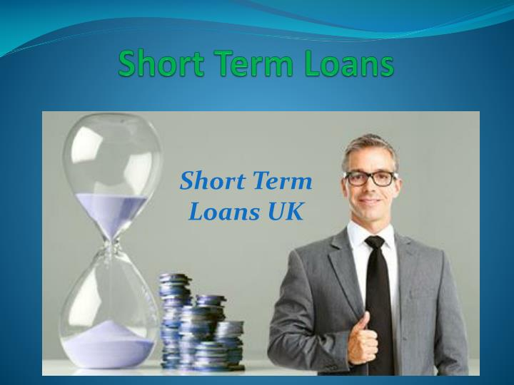 Short Term Loans : Short term personal loans all objective at brief