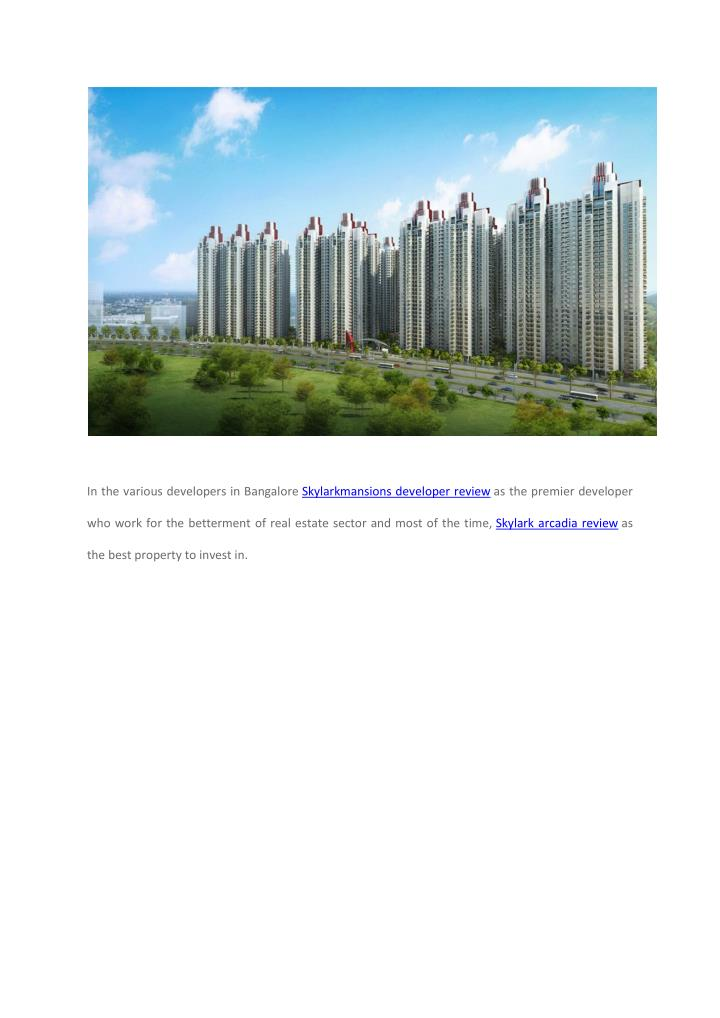 In the various developers in Bangalore Skylarkmansions developer review as the premier developer