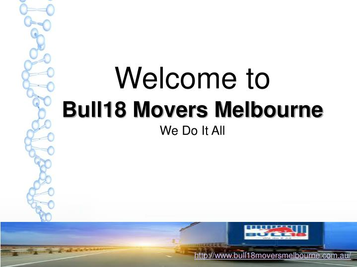 Welcome to bull18 movers melbourne we do it all
