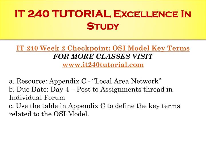 it 240 week 2 day 4 appendix c osi model key terms table Auto suggestions are available once you type at least 3 letters use up arrow (for mozilla firefox browser alt+up arrow) and down arrow (for mozilla firefox browser alt+down arrow) to review and enter to select.