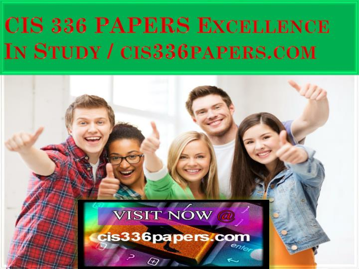 Cis 336 papers excellence in study cis336papers com