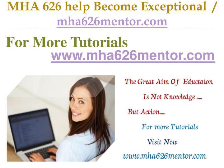 Mha 626 help become exceptional mha626mentor com